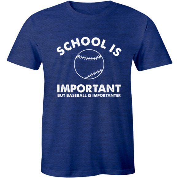 Half It Other - School Important But Baseball Importanter T-shirt